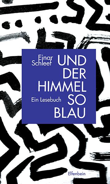 Einar Schleef: Und der Himmel so blau